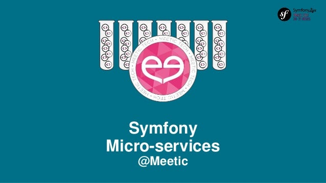 Symfony Micro-services @Meetic