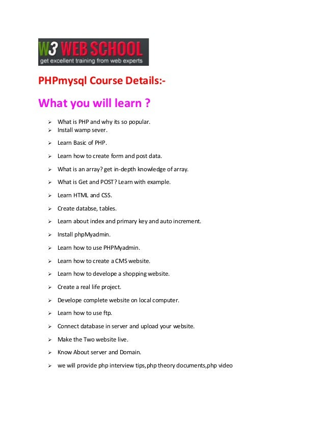 PHPmysql Course Details:-  What you will learn ?    What is PHP and why its so popular. Install wamp sever.    Learn Ba...