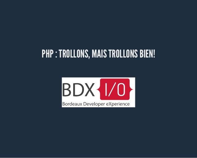 PHP : TROLLONS, MAIS TROLLONS BIEN!