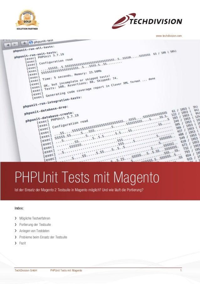 PHPUnit Tests mit MagentoIst der Einsatz der Magento 2 Testsuite in Magento möglich? Und wie läuft die Portierung?Index:Mö...