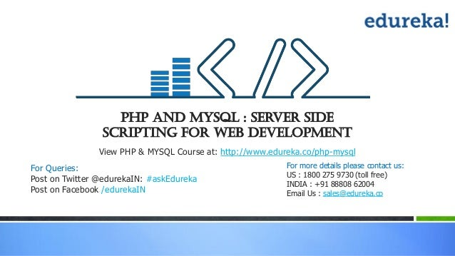 PHP and MySQL : Server Side Scripting For Web Development View PHP & MYSQL Course at: http://www.edureka.co/php-mysql For ...