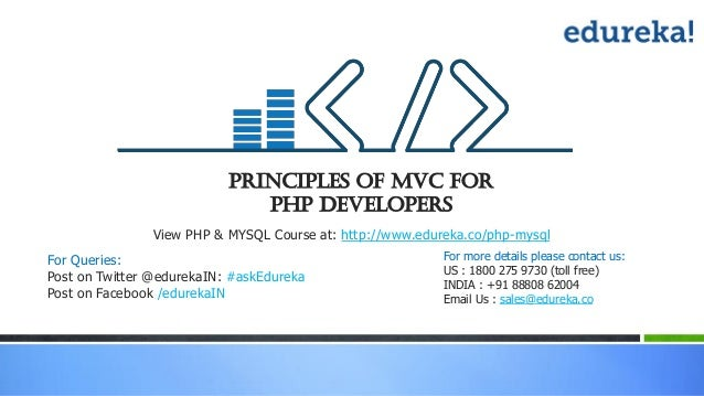 Principles of MVC For PHP Developers View PHP & MYSQL Course at: http://www.edureka.co/php-mysql For more details please c...