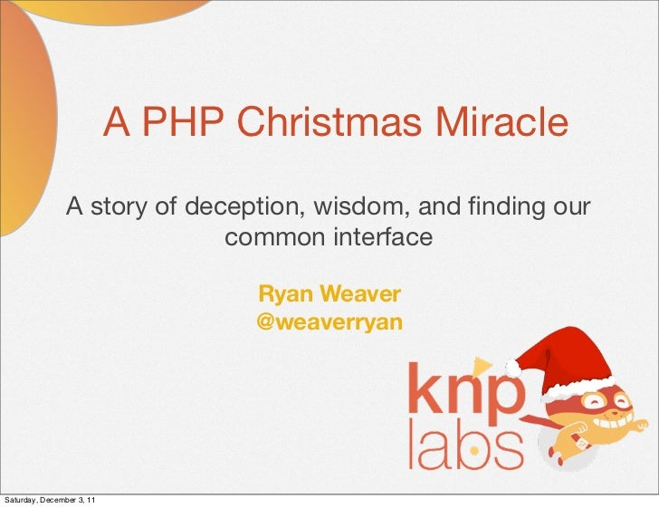 A PHP Christmas Miracle                A story of deception, wisdom, and finding our                              common in...