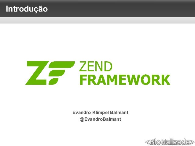 Introdução Evandro Klimpel Balmant @EvandroBalmant