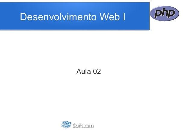 Desenvolvimento Web I           Aula 02