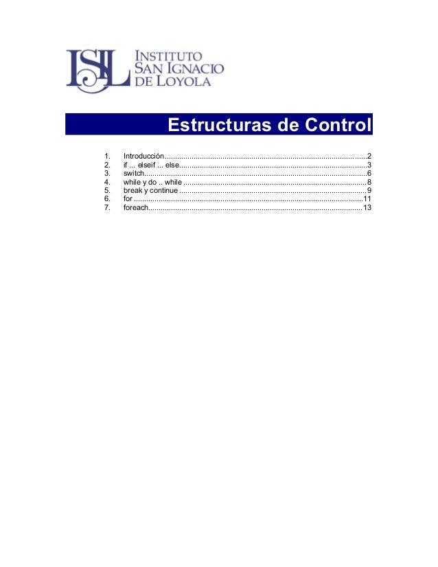 Estructuras de Control 1. 2. 3. 4. 5. 6. 7.  Introducción ...................................................................