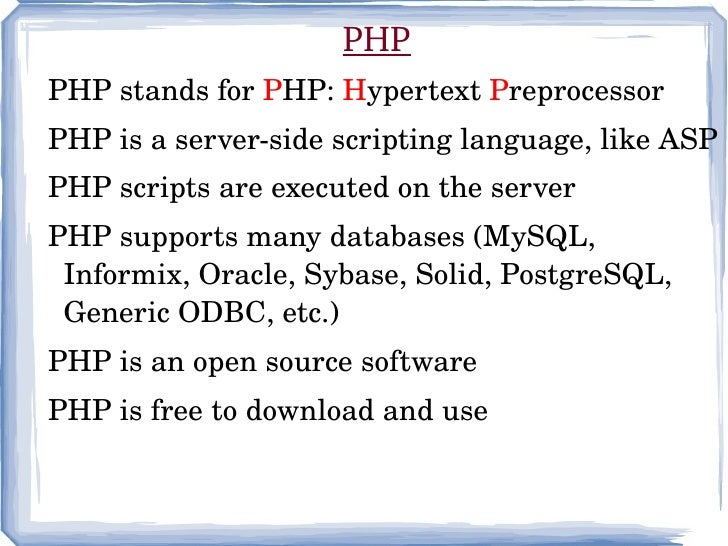 PHP <ul><ul><li>PHP stands for  P HP:  H ypertext  P reprocessor