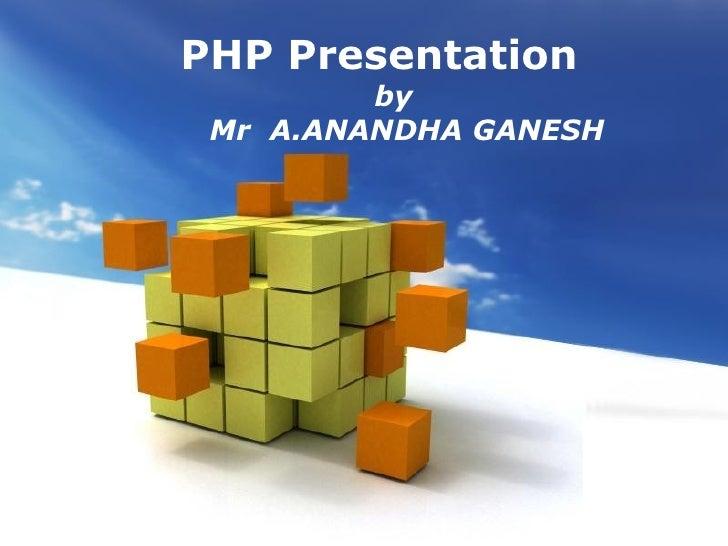PHP Presentation by  Mr  A.ANANDHA GANESH