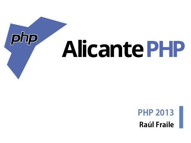 PHP 2013Raúl Fraile