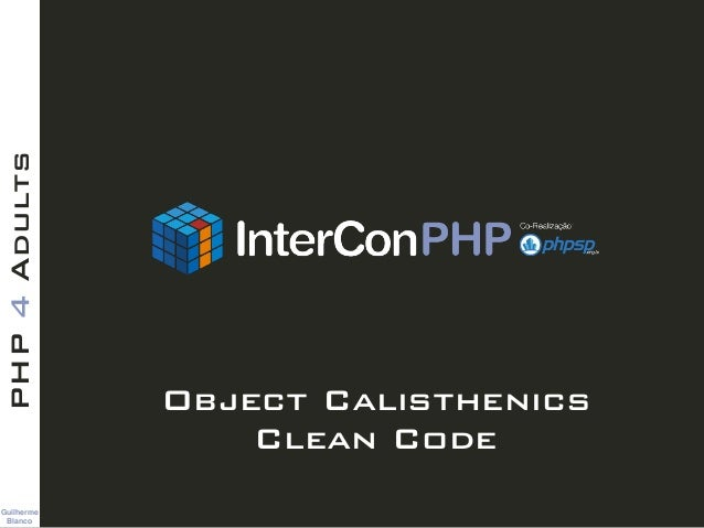 TitleText Guilherme Blanco PHP4Adults Object Calisthenics Clean Code