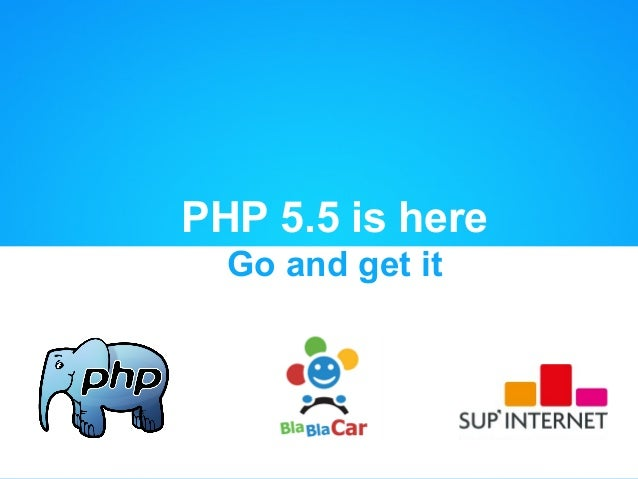 PHP 5.5 is here Go and get it