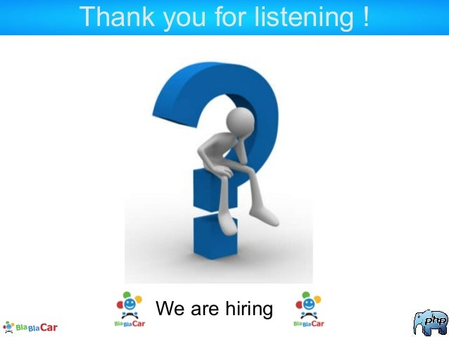 Thank you for listening ! We are hiring