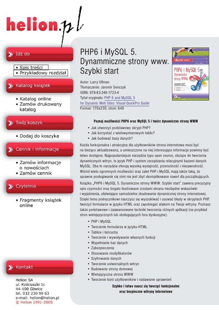 PHP6 i MySQL 5. Dynammiczne strony www. Szybki start Autor: Larry Ullman T³umaczenie: Jaromir Senczyk ISBN: 978-83-246-172...