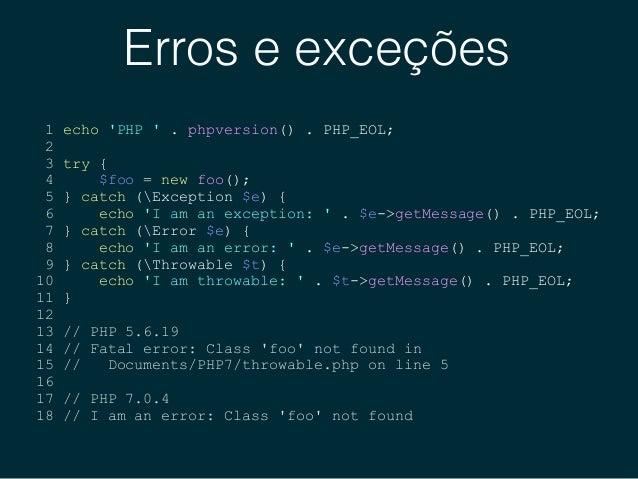 Indução de tipo escalar • Funciona de duas formas distintas: • Weak mode (Coercivo) • Strict (Forte) declare(strict_types=...
