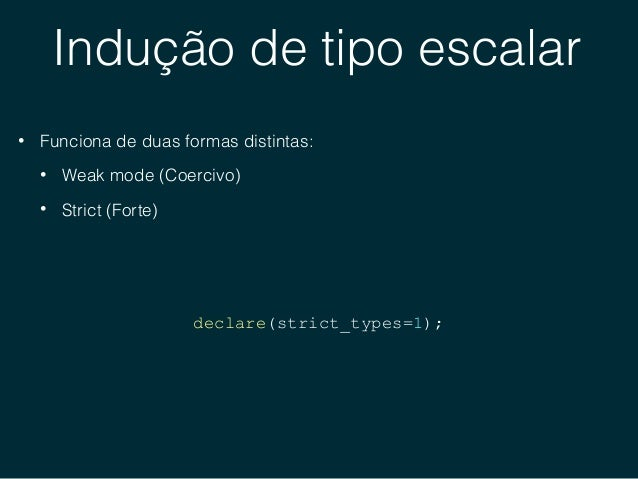 Indução de tipo escalar Tipo declarado int float string bool object int yes yes* yes† yes no float yes yes yes† yes no str...