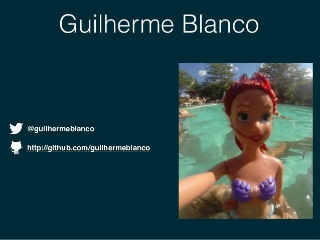 Guilherme Blanco http://github.com/guilhermeblanco @guilhermeblanco