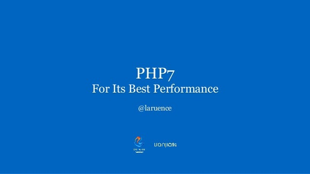 PHP7 For Its Best Performance @laruence