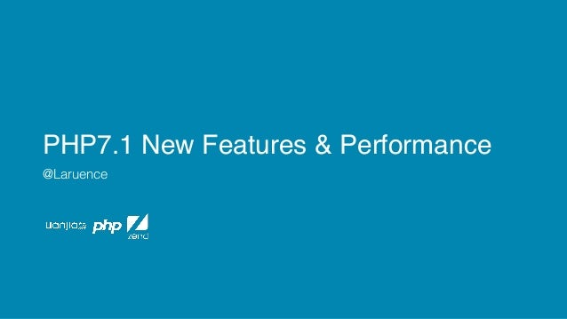 PHP7.1 New Features & Performance @Laruence