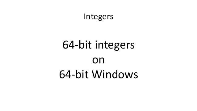 Integers 64-bit integers on 64-bit Windows