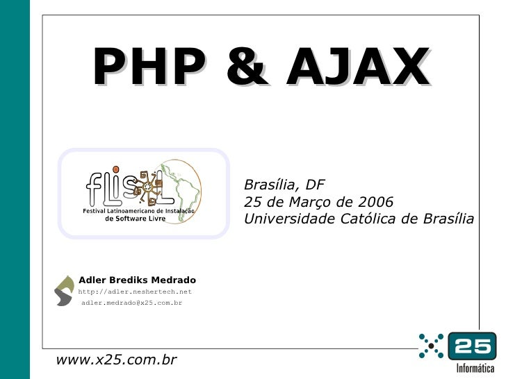 PHP & AJAX                                  Brasília, DF                                 25 de Março de 2006              ...