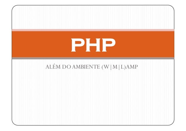 PHPALÉM DO AMBIENTE (W|M|L)AMP