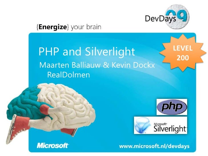 PHP and Silverlight              LEVEL                                   200 Maarten Balliauw & Kevin Dockx  RealDolmen