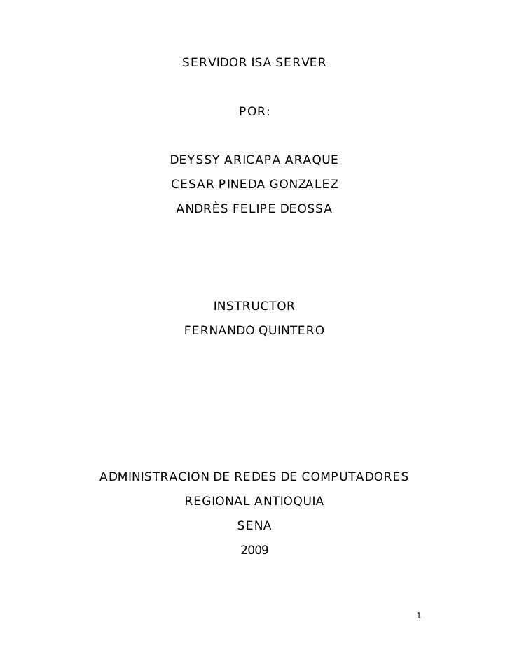 SERVIDOR ISA SERVER                 POR:        DEYSSY ARICAPA ARAQUE        CESAR PINEDA GONZALEZ         ANDRÈS FELIPE D...