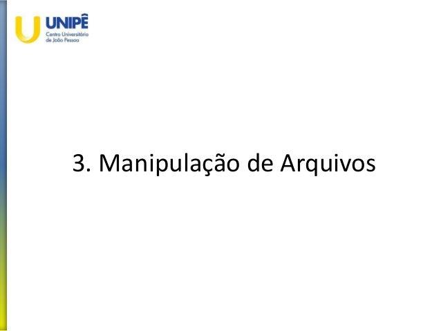 3. Manipulação de Arquivos
