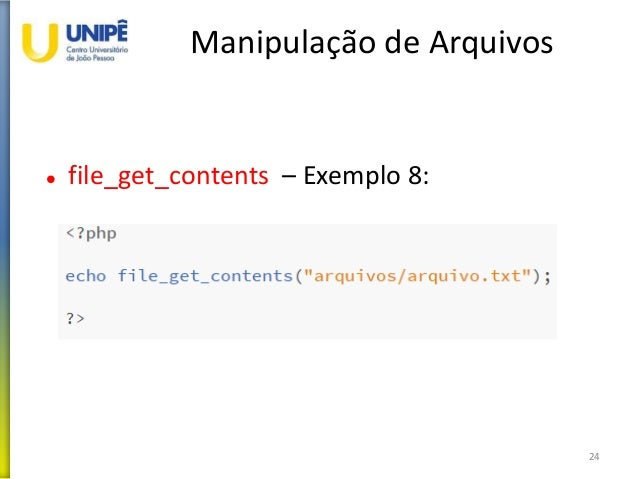 Manipulação de Arquivos  file_get_contents – Exemplo 8: 24