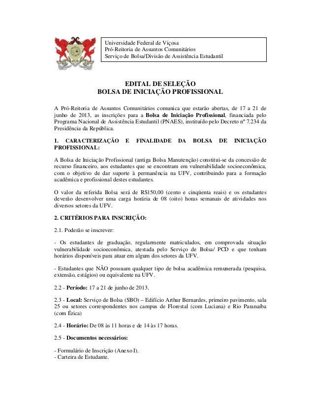 EDITAL DE SELEÇÃOBOLSA DE INICIAÇÃO PROFISSIONALA Pró-Reitoria de Assuntos Comunitários comunica que estarão abertas, de 1...