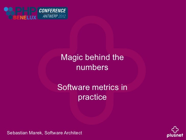 Magic behind the                            numbers                       Software metrics in                            p...