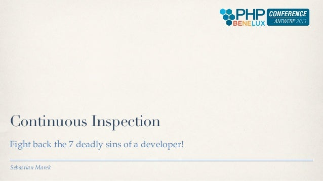 Continuous InspectionFight back the 7 deadly sins of a developer!Sebastian Marek