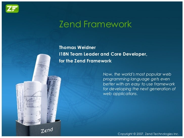 Zend Framework Thomas Weidner I18N Team Leader and Core Developer,  for the Zend Framework Now, the world's most popular w...