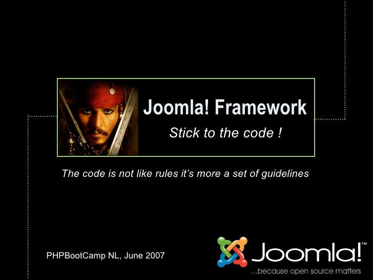 Joomla! Framework                             Stick to the code !                              Text      The code is not l...