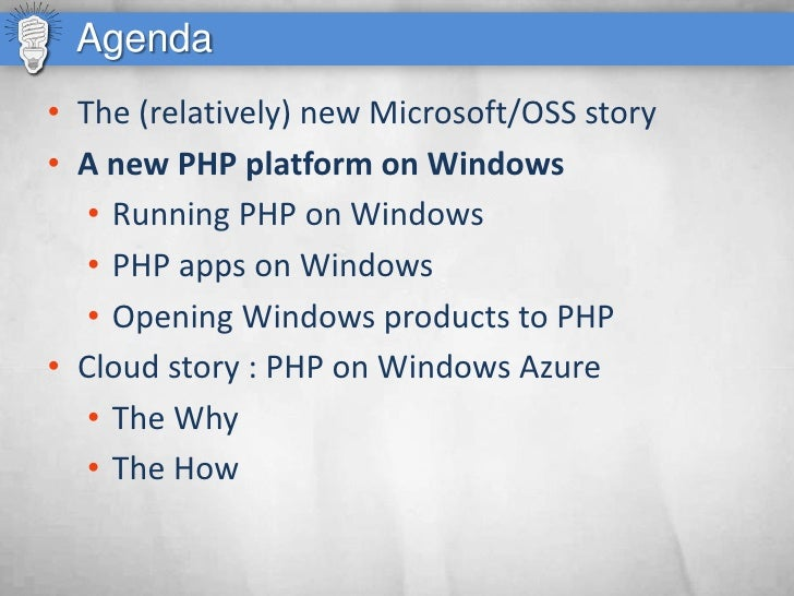 Agenda • The (relatively) new Microsoft/OSS story • A new PHP platform on Windows    • Running PHP on Windows    • PHP app...