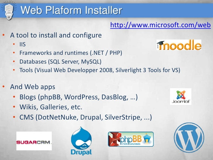 Web Plaform Installer                                          http://www.microsoft.com/web • A tool to install and config...