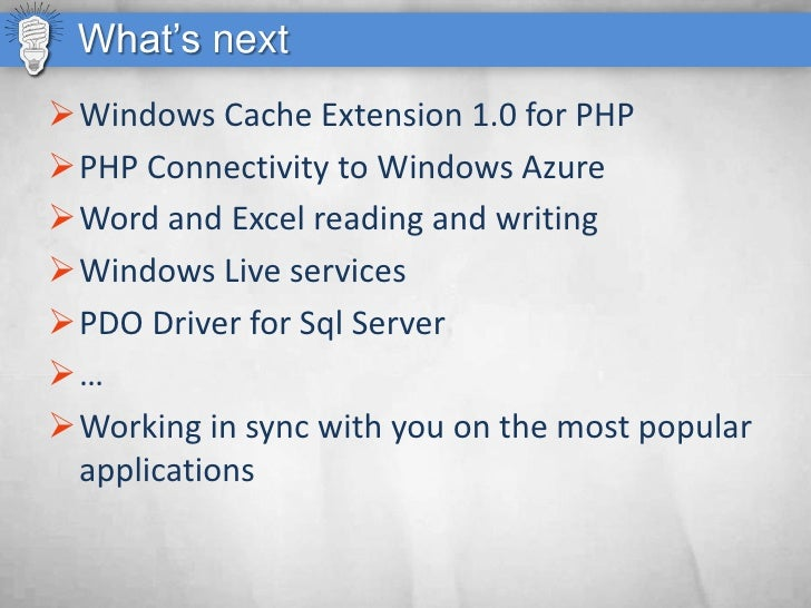 What's next Windows Cache Extension 1.0 for PHP PHP Connectivity to Windows Azure Word and Excel reading and writing W...