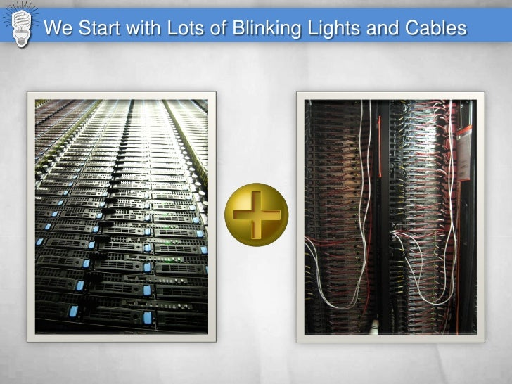 We Start with Lots of Blinking Lights and Cables