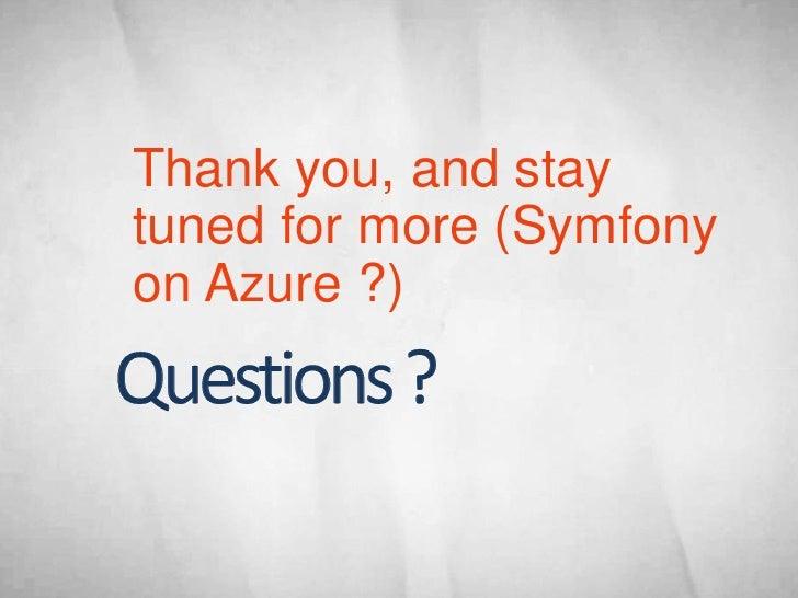 Links • www.azure .com : main entry point • http://sqlazuremw.codeplex.com/    • Migration Wizard (Sql Server -> Sql Azure...