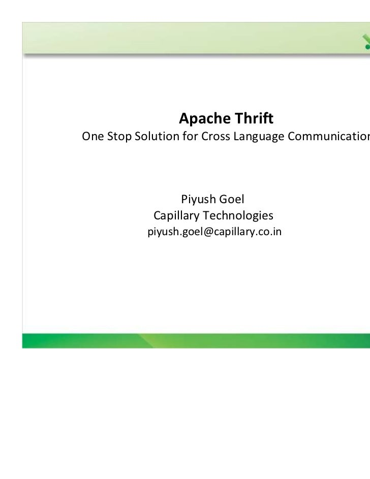 Apache ThriftOne Stop Solution for Cross Language Communication                 Piyush Goel            Capillary Technolog...