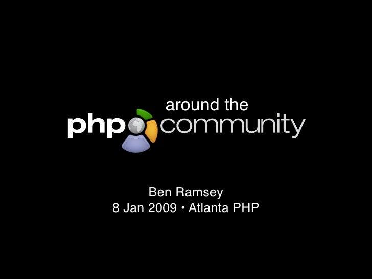 around the          Ben Ramsey 8 Jan 2009 • Atlanta PHP