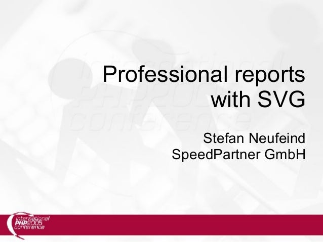 Professional reports with SVG Stefan Neufeind SpeedPartner GmbH
