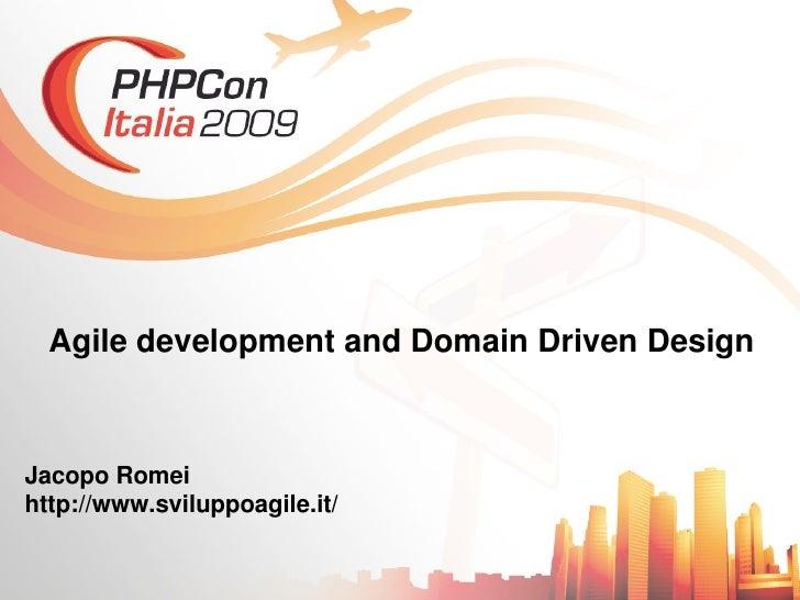 AgiledevelopmentandDomainDrivenDesign    JacopoRomei http://www.sviluppoagile.it/