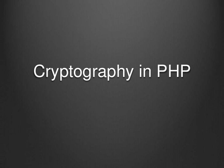 Cryptography in PHP<br />