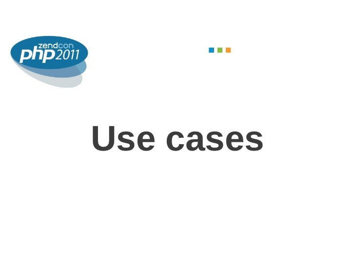 October 2011Use cases