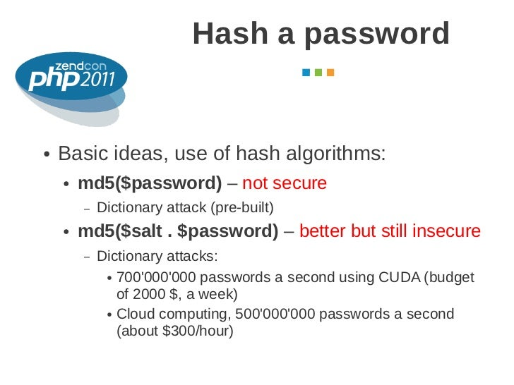 Hash a password                                                      October 2011●   Basic ideas, use of hash algorithms: ...