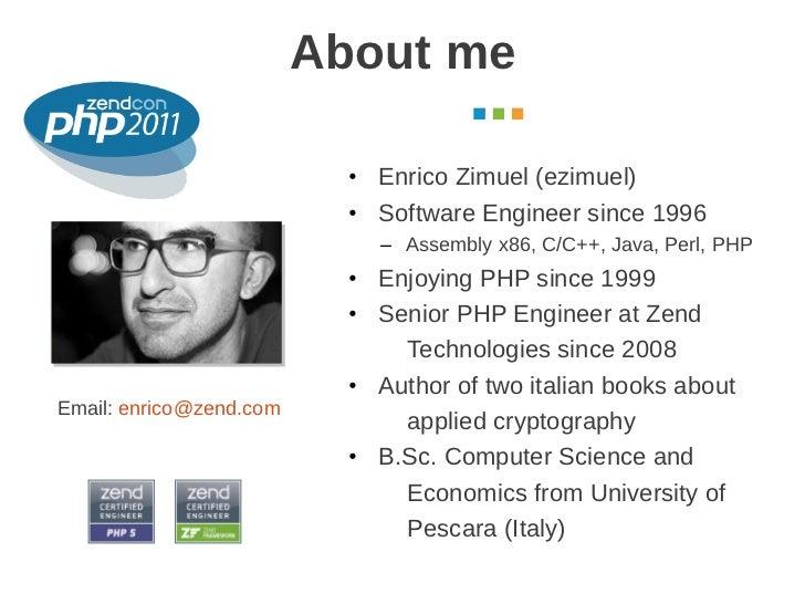 About me                                                      October 2011                           • Enrico Zimuel (ezim...