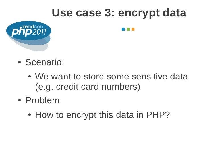 Use case 3: encrypt data                                      October 2011●   Scenario:    ● We want to store some sensiti...