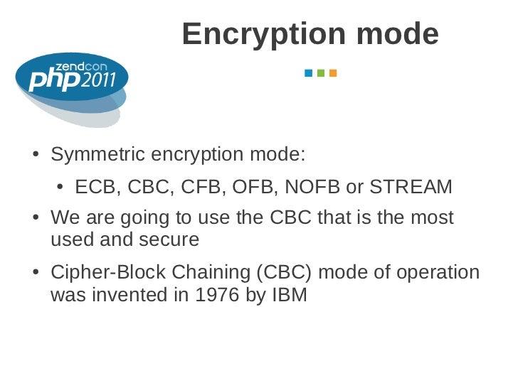 Encryption mode                                          October 2011●   Symmetric encryption mode:    ●   ECB, CBC, CFB, ...
