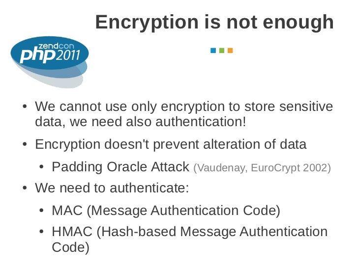 Encryption is not enough                                               October 2011●   We cannot use only encryption to st...